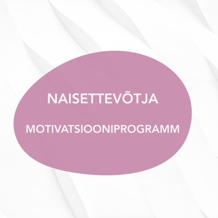 Naisettevõtja motivatsiooniprogramm