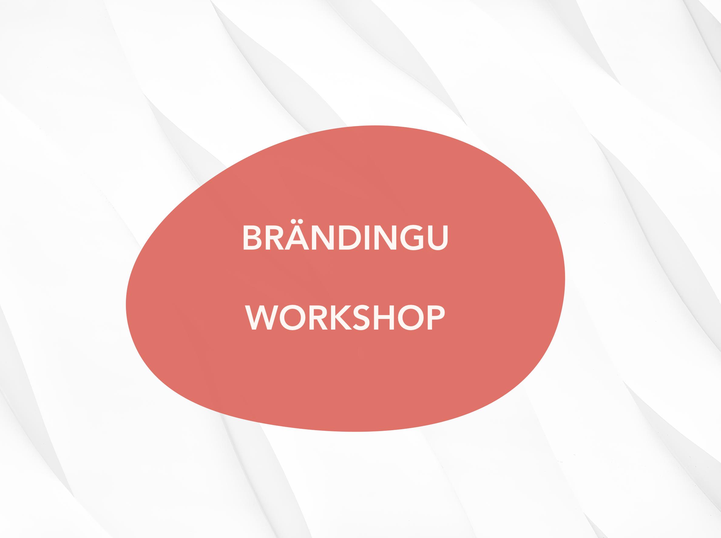 Ettevõtluskoolitus: Brändingu praktikum 2