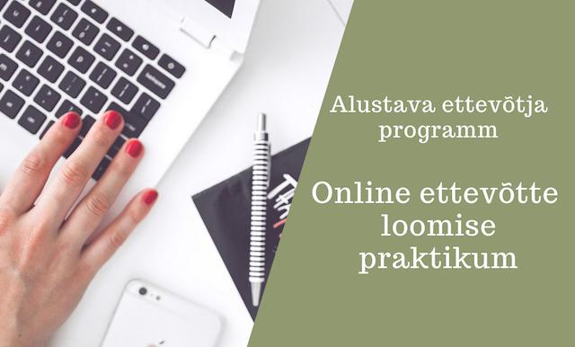Online ettevõtte loomise praktikum