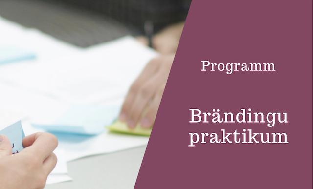 Ettevõtluskoolitus: Brändingu praktikum
